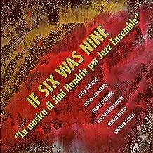 If Six Was Nine (La Musica Di Jimi Hendrix Per Jazz Ensemble)