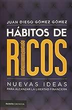 Hábitos de ricos: Nuevas ideas para alcanzar la libertad financiera (Spanish Edition)