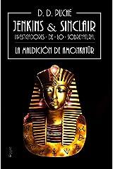 Jenkins & Sinclair: La maldición de Amonkatûr (Jenkins & Sinclair. Investigadores de lo sobrenatural nº 2) Versión Kindle
