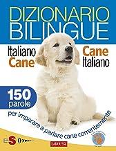 Permalink to Dizionario bilingue Italiano-cane Cane-italiano: 150 parole per imparare a parlare cane correntemente PDF