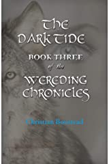 The Dark Tide: Book Three of the Wereding Chronicles Kindle Edition