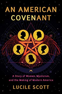 An American Covenant: A Story of Women, Mysticism, and the Making of Modern America
