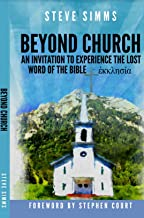 Beyond Church: The Lost Word Of The Bible- Ekklesia