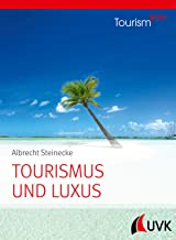 Tourismus und Luxus: Tourism NOW (German Edition)