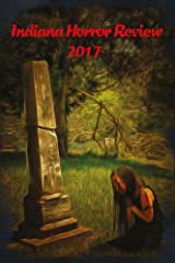 Indiana Horror Review 2017 Kindle Edition