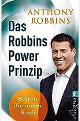 Das Robbins Power Prinzip: Befreie die innere Kraft (German Edition) Kindle Edition