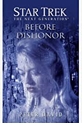 Star Trek: The Next Generation: Before Dishonor Kindle Edition