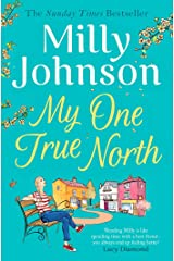 My One True North: the Top Five Sunday Times bestseller – discover the magic of Milly Kindle Edition