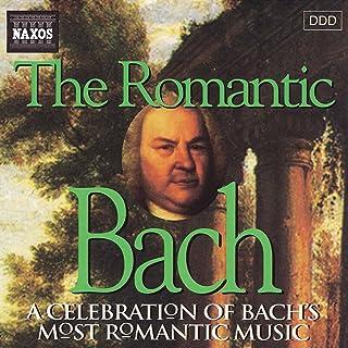 Bach, J.S.: Romantic Bach (The)