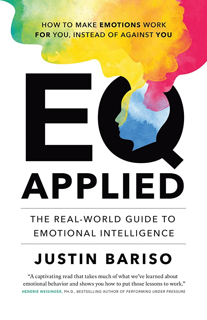 EQ Applied: The Real-World Guide to Emotional Intelligence (English Edition)