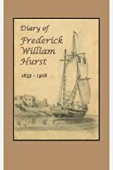Diary of Frederick William Hurst Kindle Edition