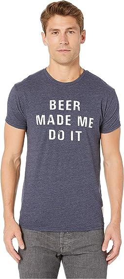 Beer Made Me Do It Short Sleeve Vintage Tri-Blend T-Shirt