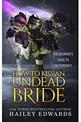 The Epilogues: Part I: How to Kiss an Undead Bride (The Beginner's Guide to Necromancy Book 7) Kindle Edition