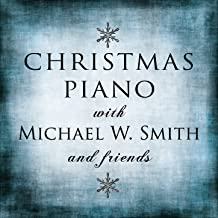 Christmas Piano with Michael W. Smith and Friends