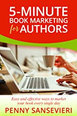 5-Minute Book Marketing for Authors: Easy and effective ways to market your book every single day! Kindle Edition