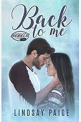 Back to Me (Carolina Rebels Book 1) Kindle Edition