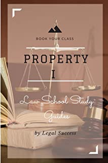 Law School Study Guides: Property I