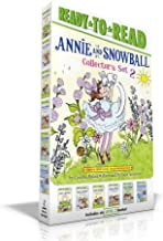 Annie and Snowball Collector's Set 2: Annie and Snowball and the Magical House; Annie and Snowball and the Wintry Freeze; ...