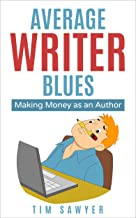 Average Writer Blues: Making Money as an Author