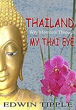 THAILAND: Wry Memoirs Through My Thai Eye