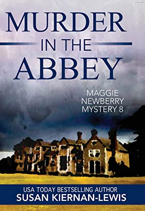 Murder in the Abbey: Book 8 of the Maggie Newberry Mysteries (The Maggie Newberry Mystery Series)