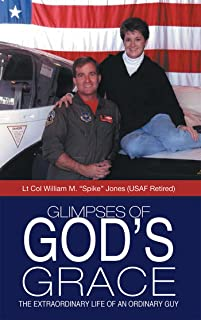 Glimpses of God'S Grace: The Extraordinary Life of an Ordinary Guy