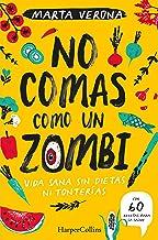No comas como un zombi. Vida sana sin dietas ni tonterias (Harpercollins Nf) (Spanish Edition)