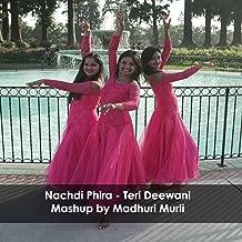 Nachdi Phira - Teri Deewani Mashup