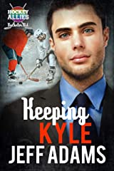 Keeping Kyle: A Hockey Allies Bachelor Bid MM Romance #3 (Hockey Allies Bachelor Bid Series) Kindle Edition