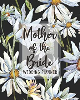 Mother of the Bride Wedding Planner: Wedding Planner and Organizer with detailed worksheets and checklists.