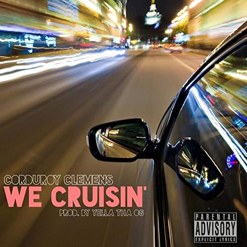 We Cruisin' [Explicit] by Corduroy Clemens on Amazon Music - Amazon com