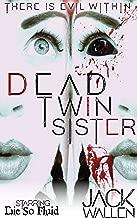 Dead Twin Sister