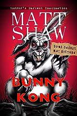Bunny Kong: A Creature Feature horror novella Kindle Edition