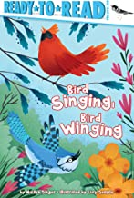 Bird Singing, Bird Winging (Ready-to-Reads)