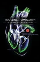 Modeling and Simulation in Biomedical Engineering: Applications in Cardiorespiratory Physiology (English Edition)