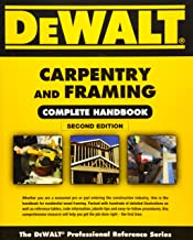 DEWALT Carpentry and Framing Complete Handbook (DEWALT Series)