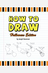 How to Draw Halloween Edition (How to Draw Holiday Editions) Kindle Edition