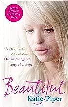 Beautiful: A beautiful girl. An evil man. One inspiring true story of courage