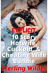 Explicit 10 Story Hotwife, Cuckold, & Cheating Wife Bundle Kindle Edition