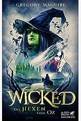 Wicked - Die Hexen von Oz: Die wahre Geschichte der Bösen Hexe des Westens (German Edition) Kindle Edition