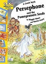 Persephone and the Pomegranate Seeds (Hopscotch Myths)