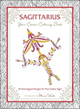 Sagittarius: Your Cosmic Coloring Book: 24 Astrological Designs for Your Zodiac Sign!