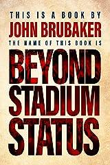Beyond Stadium Status Kindle Edition