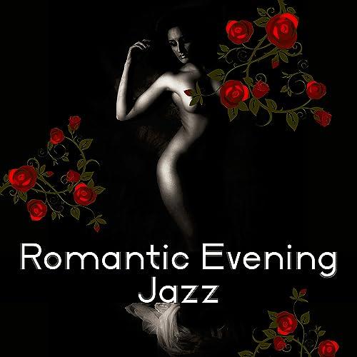 Romantic Evening Jazz - Sensual Sounds for Dinner, Best