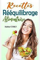 Recettes Rééquilibrage Alimentaire: Les meilleures recettes pour un équilibrage alimentaire sain et réussi avec des recettes saines, rapides et gourmandes, ... food pour un corps sain et équilibré Format Kindle