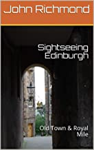 Sightseeing Edinburgh: Old Town & Royal Mile