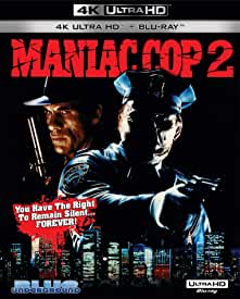 MANIAC COP 2 and 3 arrive on Two-Disc 4K plus Blu-ray Sets Nov. 16 from Blue Underground and MVD