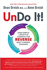 Undo It!: How Simple Lifestyle Changes Can Reverse Most Chronic Diseases Kindle Edition