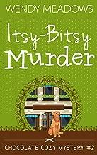 Itsy-Bitsy Murder (Chocolate Cozy Mystery Book 2)