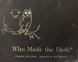 WHO MADE THE DARK